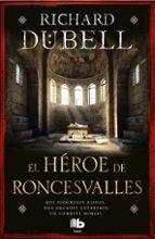 el heroe de roncesvalles richard dubell 9788490704189