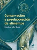 El libro de Conservacion y preelaboracion de alimentos autor VV.AA. EPUB!