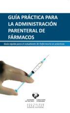 guía práctica para la administración parenteral de fármacos 9788490820889