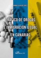 trafico de drogas e inmigracion ilegal en canarias manuel alcalde l�pez 9788490858189