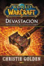 world of warcraft. devastacion. preludio al cataclismo-christie golden-9788490943489