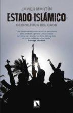 estado islamico: geopolitica del caos-javier martin-9788490970089