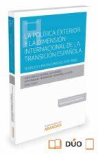 la politica exterior y la dimension internacional de la transicion española: testigos y protagonistas (1976 1986) juan carlos pereira castañares 9788490994689