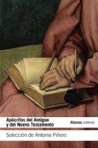 apocrifos del antiguo y del nuevo testamento antonio piñero saenz 9788491043089