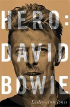 hero: david bowie lesley ann jones 9788491047889