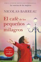el café de los pequeños milagros nicolas barreau 9788491290889