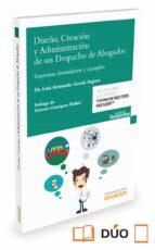 El libro de Diseño, creación y administración de un despacho de abogados autor LUIS ARMANDO GARCÍA SEGURA TXT!