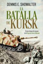 la batalla de kursk (ebook)-dennis e. showalter-9788491643289