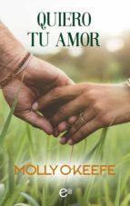 quiero tu amor (ebook)-molly o'keefe-9788491888789