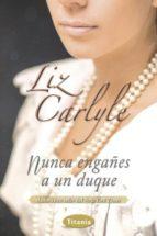 nunca engañes a un duque-liz carlyle-9788492916689