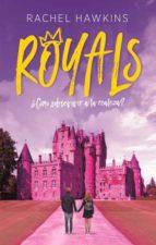 royals. ¿como sobrevivir a la realeza? rachel hawkins 9788492918089