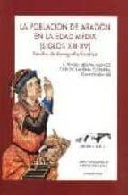 la población de aragón en la edad media : (siglos xiii-xv)-jose angel sesma muñoz-9788493363789