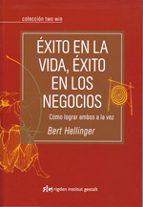 exito en la vida, exito en los negocios: como lograr ambos a la v ez-bert hellinger-9788493670689