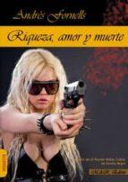 El libro de Riqueza, amor y muerte. autor ANDRES FORNELLS EPUB!