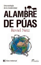 alambre de puas: una ecologia de la modernidad reviel netz 9788494207389
