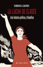 la lucha de clases-domenico losurdo-9788494209789