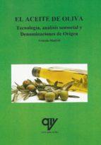 el aceite de oliva. tecnología, análisis sensorial y denominacion es de origen-antonio madrid vicente-9788494439889