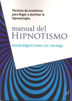 manual del hipnotismo: tecnicas de enseñanza para dominar la hipn oterapia charles edgard cooke 9788495593689