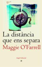 la distancia que ens separa maggie o farrell 9788496103689