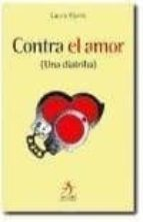 contra el amor (una diatriba)-laura kipnis-9788496107489