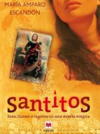 santitos: sexo, humor y realismo en una novela magica-maria amparo escandon-9788496231689
