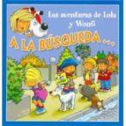 a la busqueda (las aventuras de lola y woufi)-gerald (il.) wauquier-9788496252189