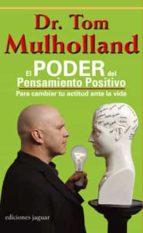 el poder del pensamiento positivo: para cambiar tu actitud ante l a vida-tom mulholland-9788496423589