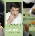 diez menus para un concierto: la cocina de la musica (contiene cd ) joan roca 9788496786189