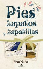 pies zapatos y zapatillas fran nuño 9788496947689
