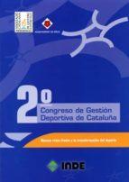 2º congreso de gestion deportiva de cataluña: nuevos retos frente a la transformacion del deporte 9788497290289