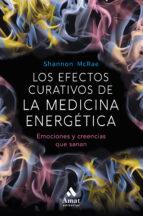 los efectos curativos de la medicina energetica shannon mcrae 9788497359689