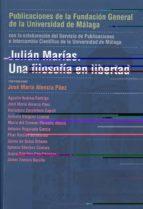 julian marias: una filosofia en libertad josé maría atencia páez 9788497472289