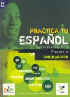 la conjugacion (practica tu español)-julia milano lopez-9788497781589