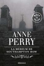 la medium de southampton row anne perry 9788497936989