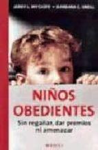 niños obedientes: sin regañar, dar premios ni amenazar-barbara c. unell-jerry l. wyckoff-9788497990189