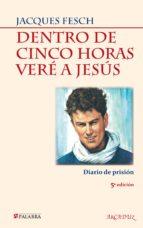 dentro de cinco horas vere a jesus: diario de prision (4ª ed.)-jacques fesch-9788498402889