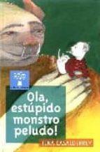 El libro de Ola, estupido monstro peludo autor FINA CASALDERREY PDF!