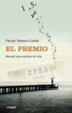 el premio: manual para cambiar de vida-ferran ramon-cortes-9788498673289