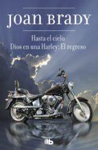 hasta el cielo / dios en una harley: el regreso-joan brady-9788498723489