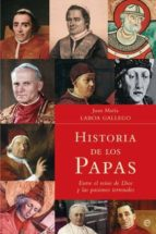 historia de los papas: entre el reino de dios y las pasiones terr enales juan maria laboa gallego 9788499700489