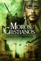 moros y cristianos: la gran aventura de la españa medieval jose javier esparza 9788499702889