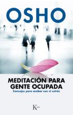 meditacion para gente ocupada: consejos para acabar con el estres 9788499884189