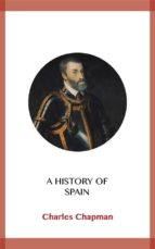 a history of spain (ebook)-charles chapman-9788828370789