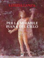 per la mirabile piana del cielo (ebook)-9788869491689