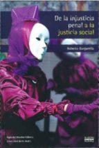de la injusticia penal a la justicia social-roberto gargarella-9789586651189