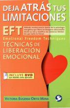 El libro de Deja atrás tus limitaciones autor VICTORIA EUGENIA ORTIZ MENA DOC!