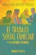 el trabajo social familiar: enfoque sistemico angel maria quintero velasquez 9789870004189