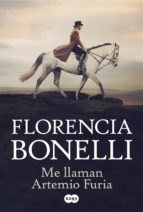 me llaman artemio furia (ebook) florencia bonelli 9789870426189