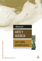 arte y agencia. una teoria antropologica-alfred gell-9789871984589