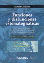 funciones y disfunciones estomatognaticas: concepto, metodologia y tecnica neuromuscular-funcional en el diagnostico interdisciplinario-norma chiavaro-9789875701489